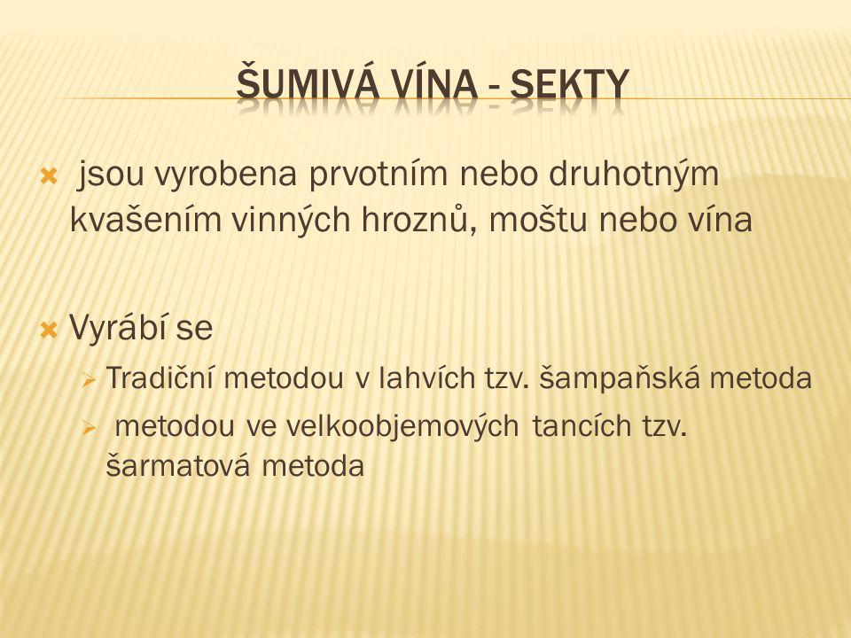 ŠUMIVÁ VÍNA - SEKTY jsou vyrobena prvotním nebo druhotným kvašením vinných hroznů, moštu nebo vína.