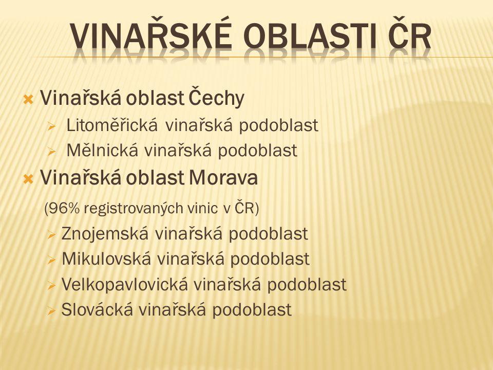 Vinařské oblasti ČR Vinařská oblast Čechy Vinařská oblast Morava