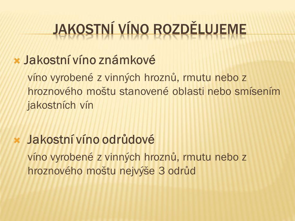 Jakostní víno rozdělujeme