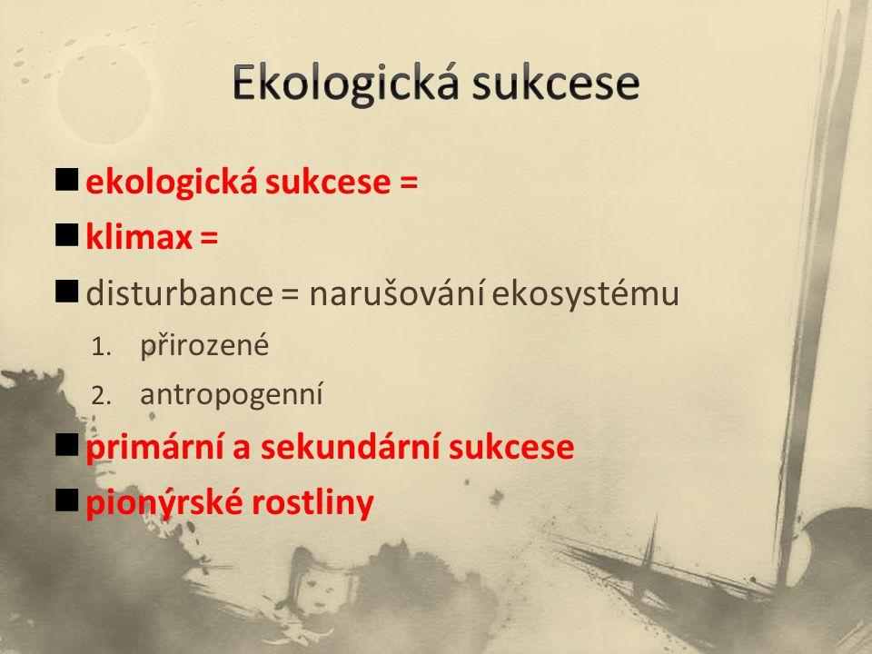 Ekologická sukcese ekologická sukcese = klimax =