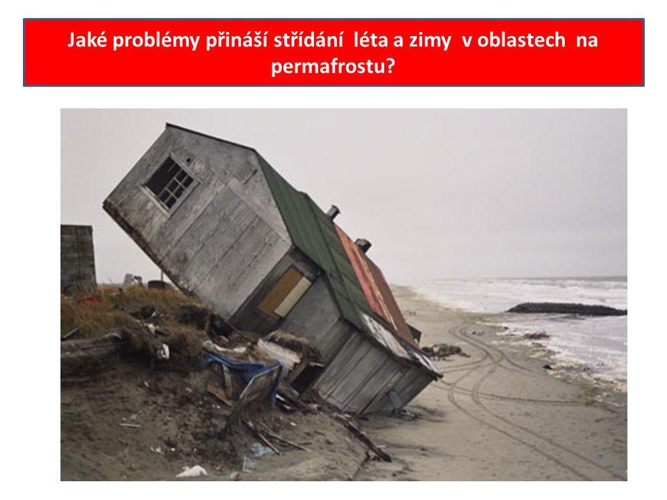 Jaké problémy přináší střídání léta a zimy v oblastech na permafrostu