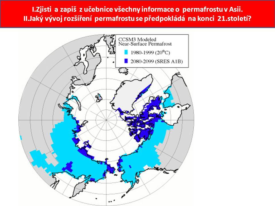 I.Zjisti a zapiš z učebnice všechny informace o permafrostu v Asii.