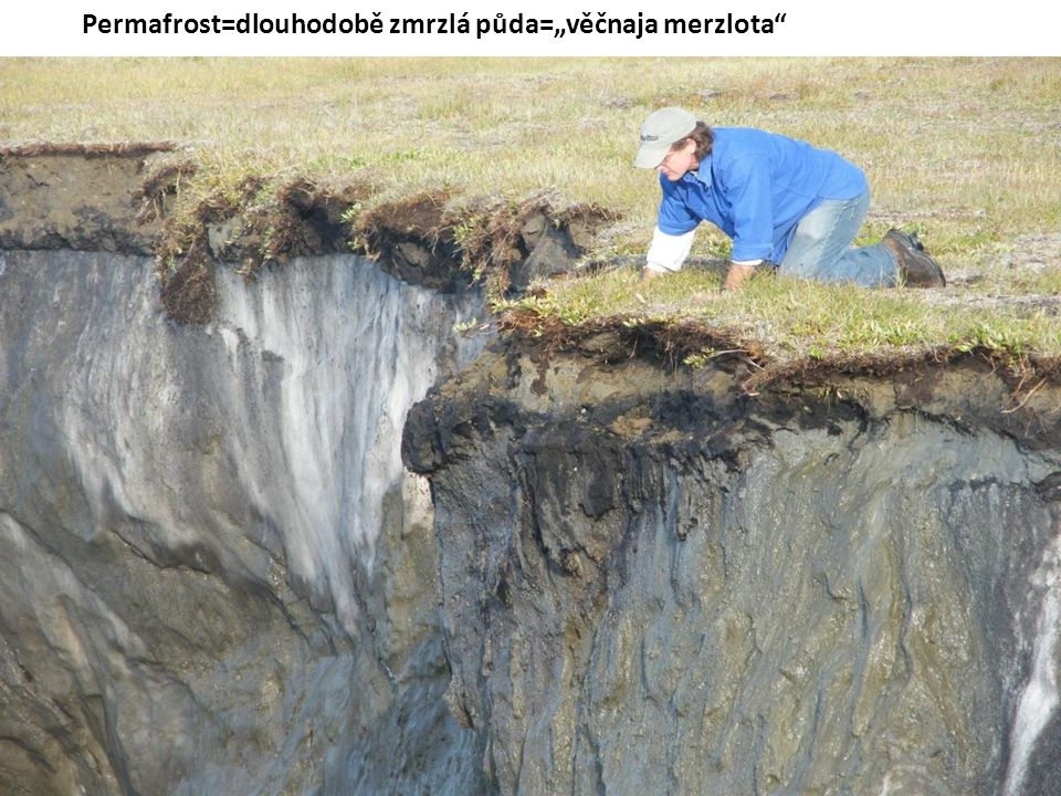 """Permafrost=dlouhodobě zmrzlá půda=""""věčnaja merzlota"""