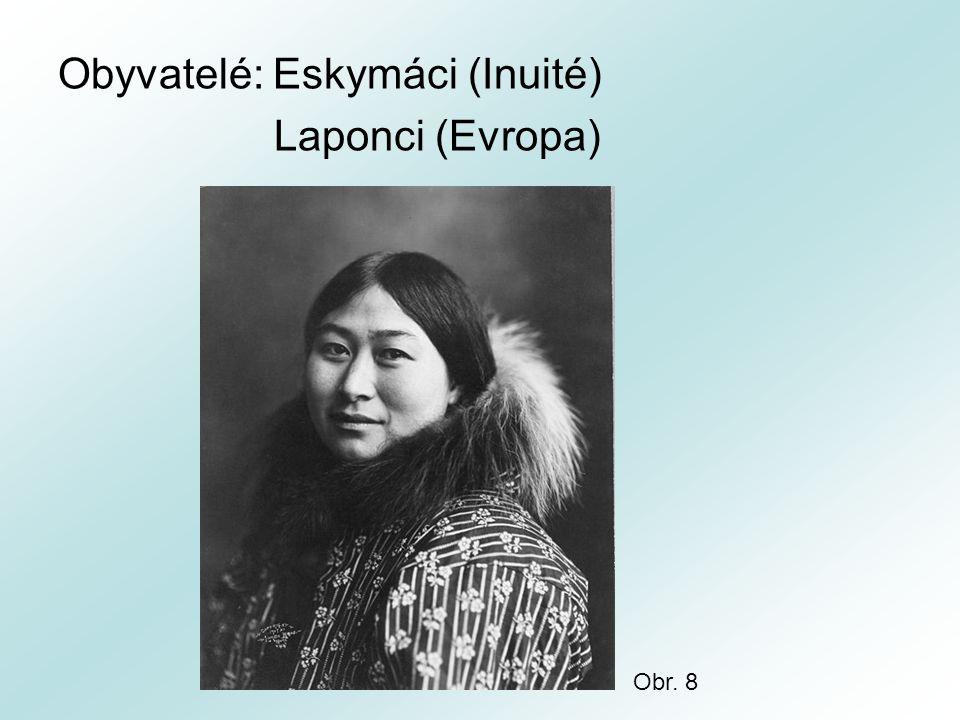 Obyvatelé: Eskymáci (Inuité) Laponci (Evropa)