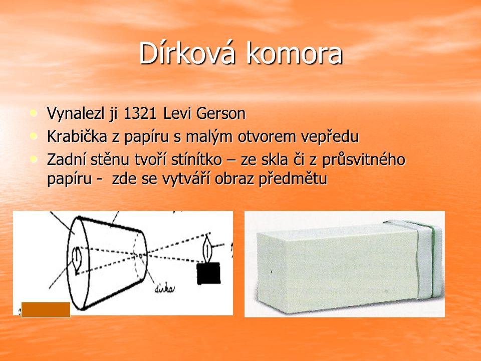 Dírková komora Vynalezl ji 1321 Levi Gerson