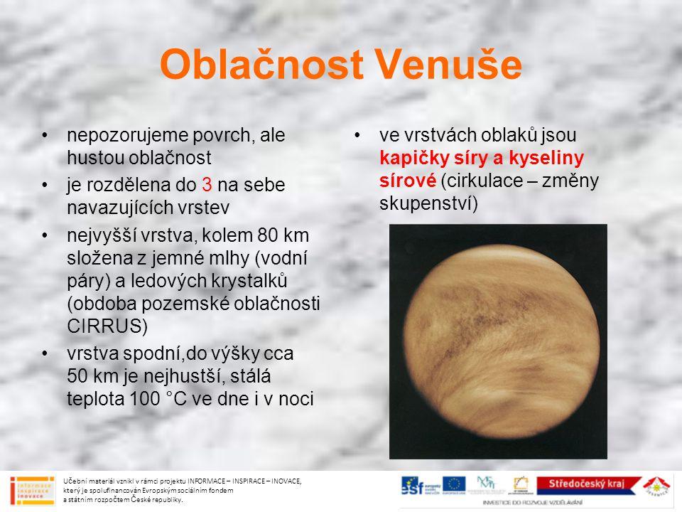 Oblačnost Venuše nepozorujeme povrch, ale hustou oblačnost