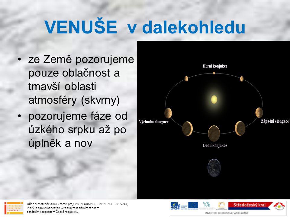 VENUŠE v dalekohledu ze Země pozorujeme pouze oblačnost a tmavší oblasti atmosféry (skvrny) pozorujeme fáze od úzkého srpku až po úplněk a nov.