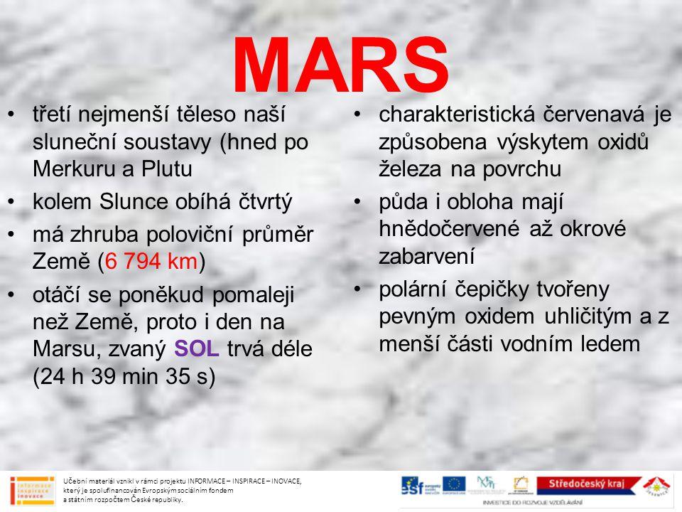 MARS třetí nejmenší těleso naší sluneční soustavy (hned po Merkuru a Plutu. kolem Slunce obíhá čtvrtý.