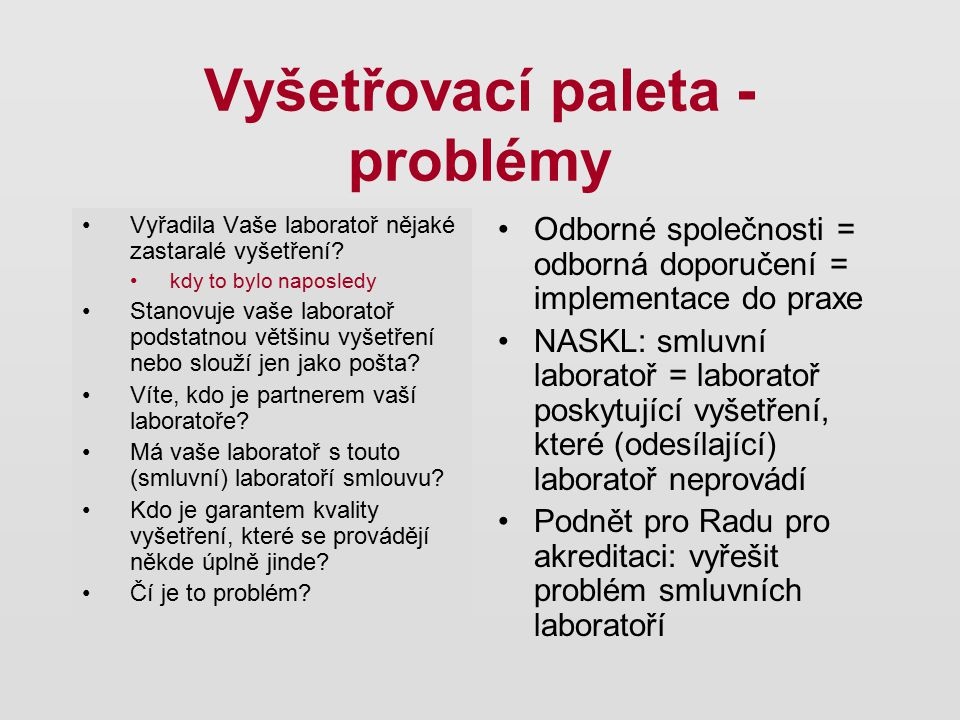 Vyšetřovací paleta - problémy