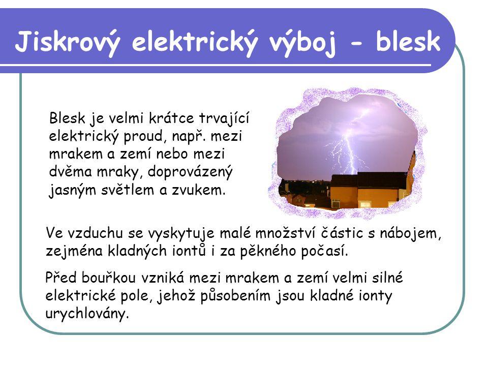 Jiskrový elektrický výboj - blesk