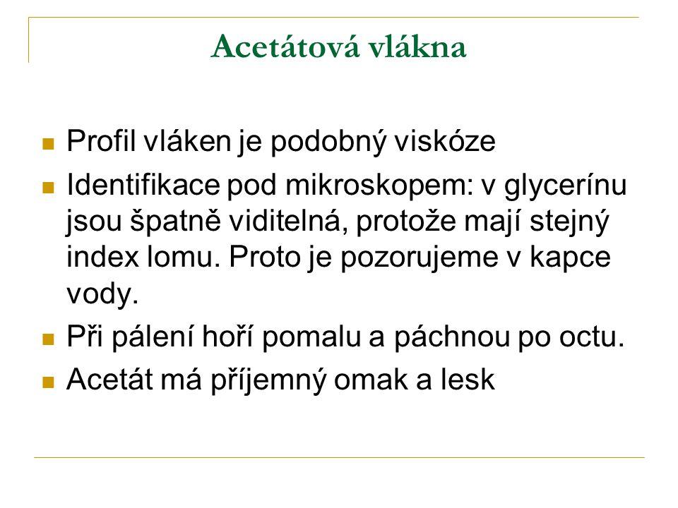Acetátová vlákna Profil vláken je podobný viskóze