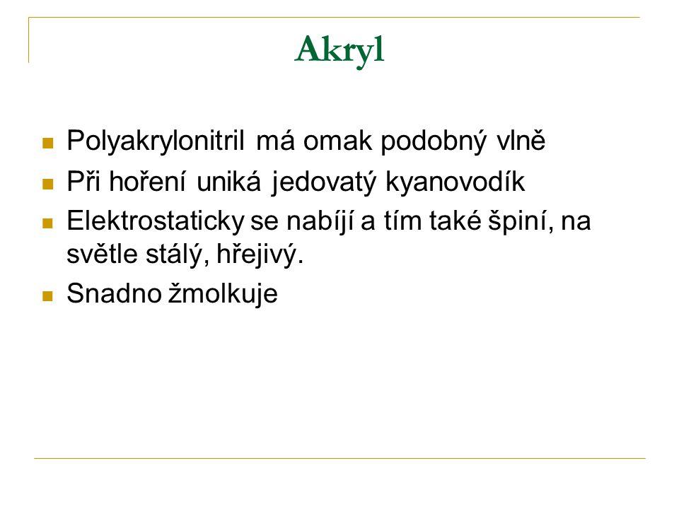 Akryl Polyakrylonitril má omak podobný vlně