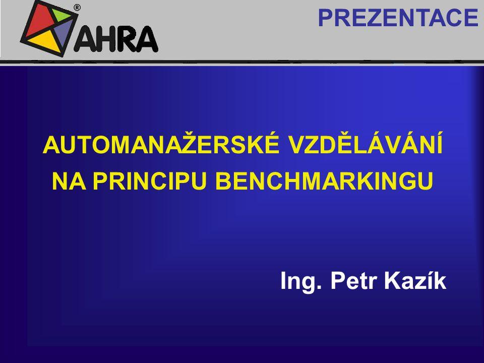 AUTOMANAŽERSKÉ VZDĚLÁVÁNÍ NA PRINCIPU BENCHMARKINGU