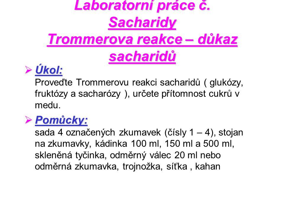 Laboratorní práce č. Sacharidy Trommerova reakce – důkaz sacharidů