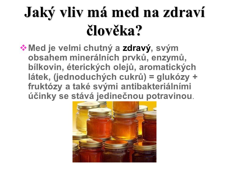Jaký vliv má med na zdraví člověka
