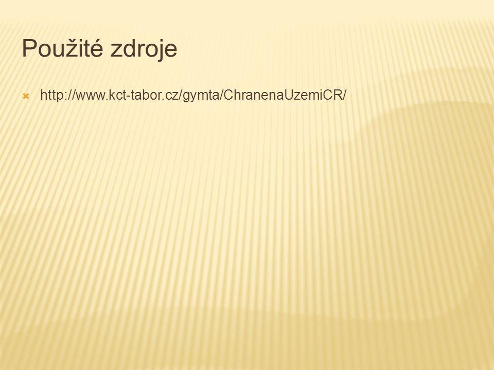 Použité zdroje http://www.kct-tabor.cz/gymta/ChranenaUzemiCR/