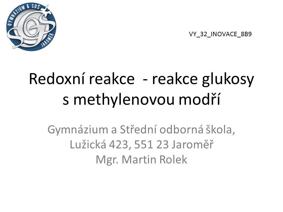 Redoxní reakce - reakce glukosy s methylenovou modří
