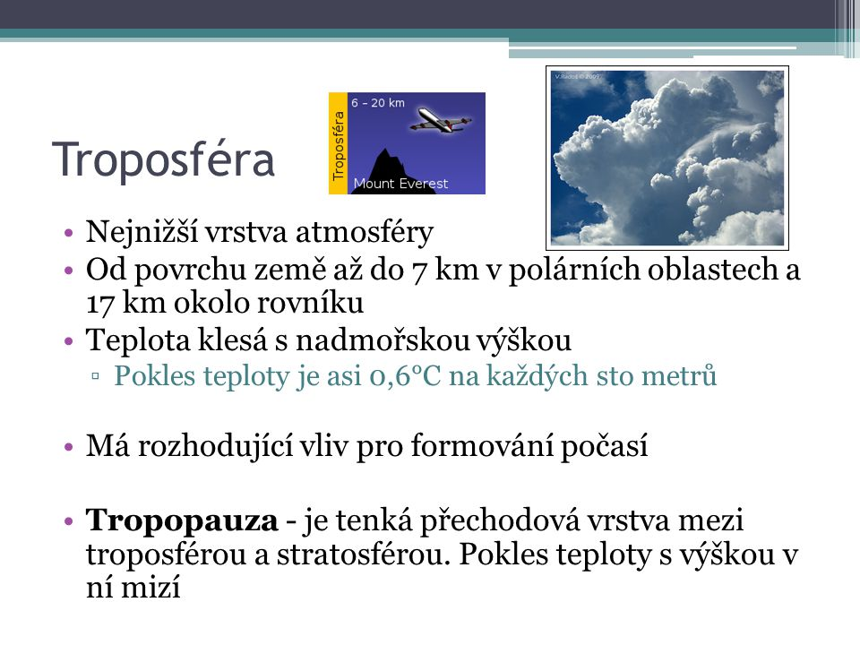 Troposféra Nejnižší vrstva atmosféry