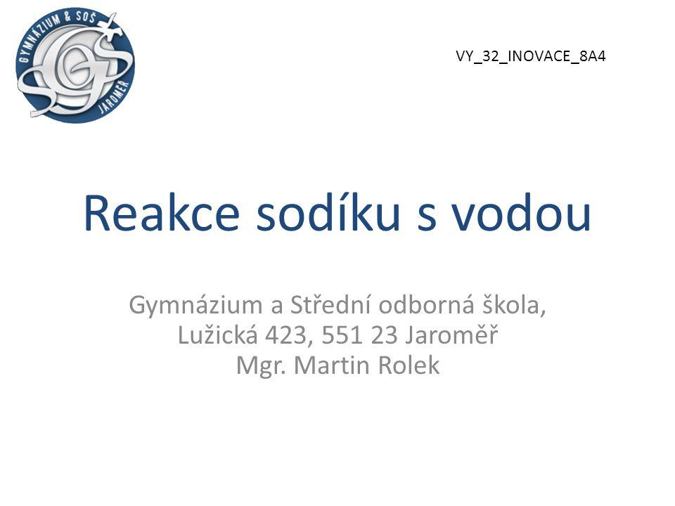 VY_32_INOVACE_8A4 Reakce sodíku s vodou.