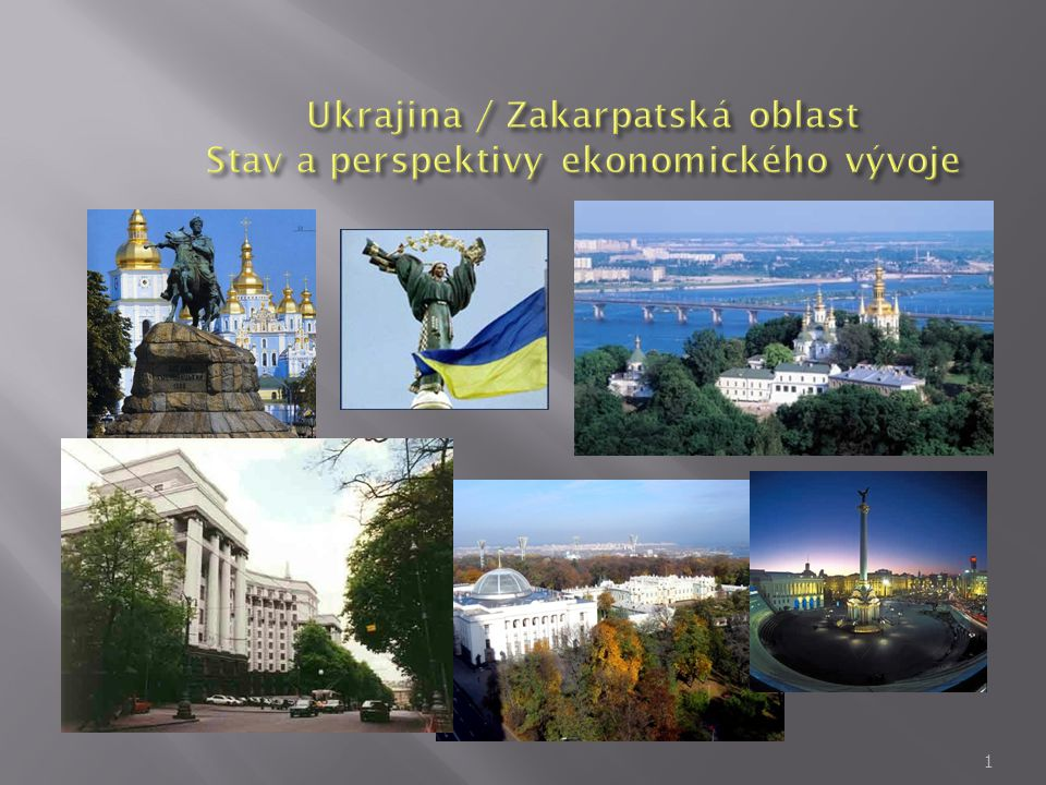 Ukrajina / Zakarpatská oblast Stav a perspektivy ekonomického vývoje