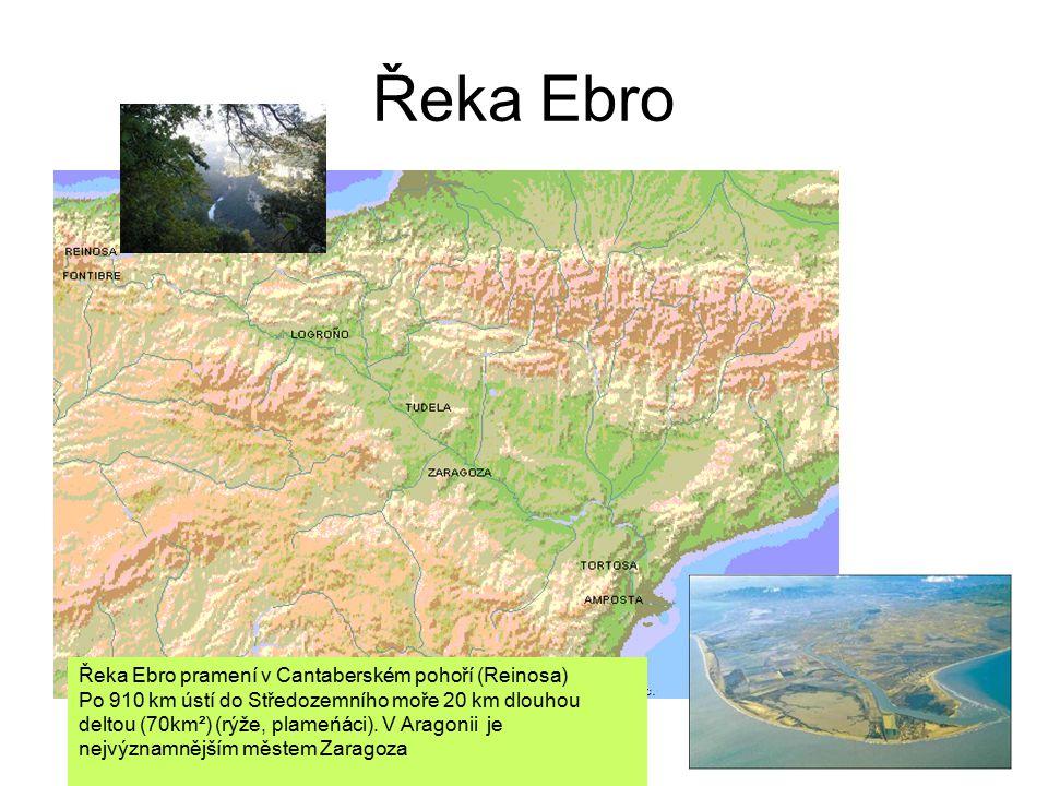Řeka Ebro Řeka Ebro pramení v Cantaberském pohoří (Reinosa)