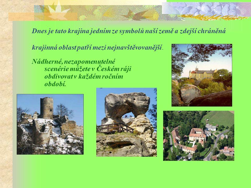 Dnes je tato krajina jedním ze symbolů naší země a zdejší chráněná krajinná oblast patří mezi nejnavštěvovanější.