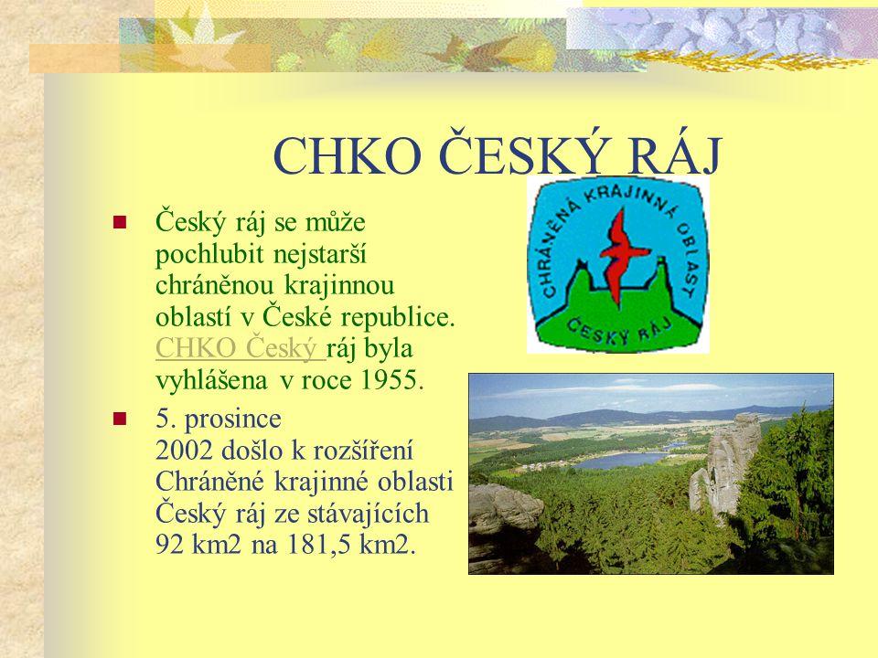 CHKO ČESKÝ RÁJ Český ráj se může pochlubit nejstarší chráněnou krajinnou oblastí v České republice. CHKO Český ráj byla vyhlášena v roce 1955.