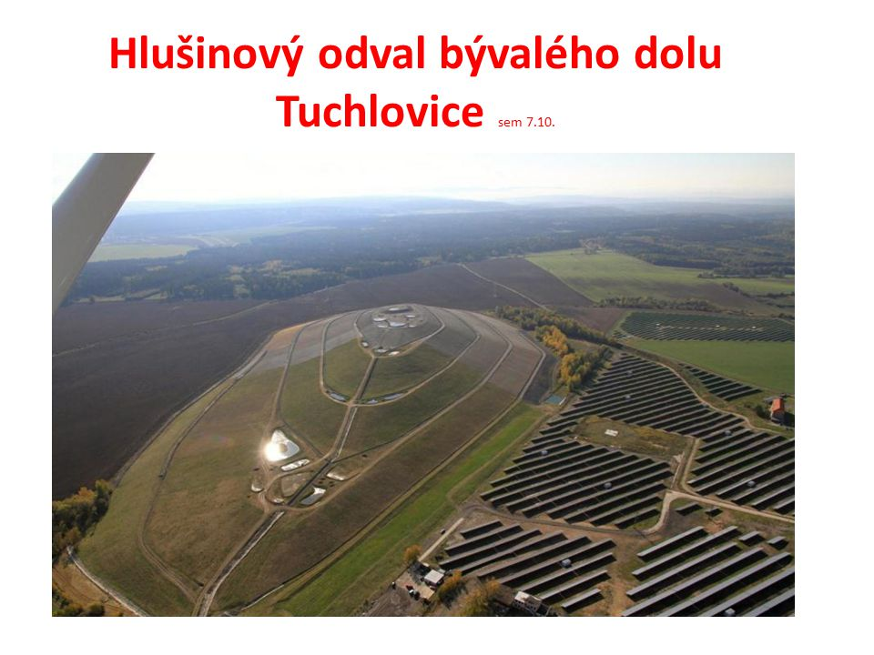 Hlušinový odval bývalého dolu Tuchlovice sem 7.10.