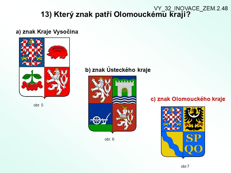 13) Který znak patří Olomouckému kraji