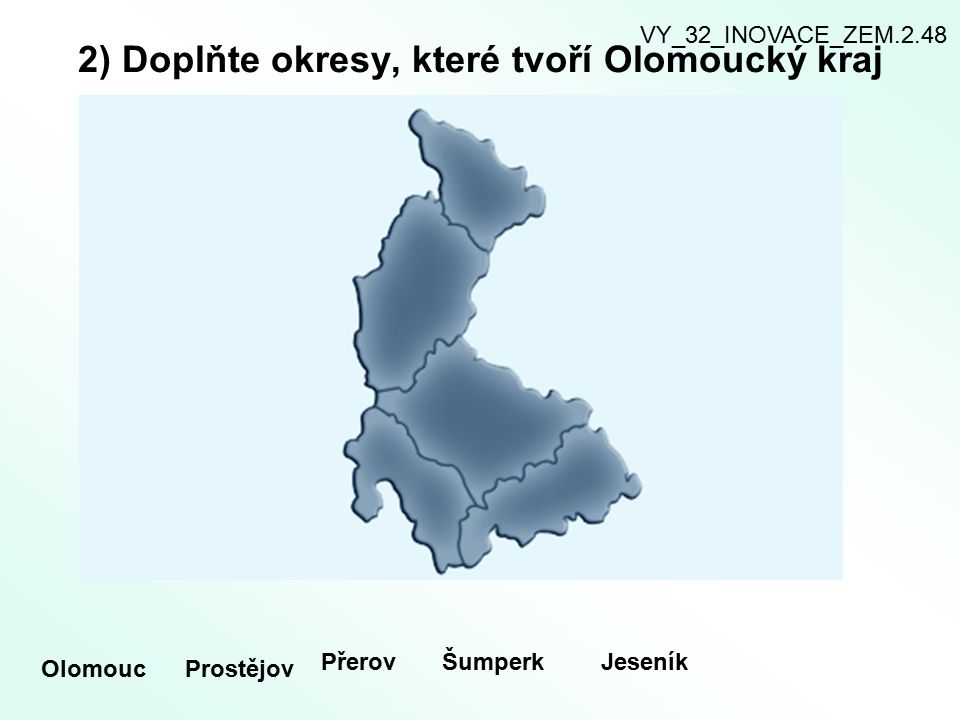 2) Doplňte okresy, které tvoří Olomoucký kraj