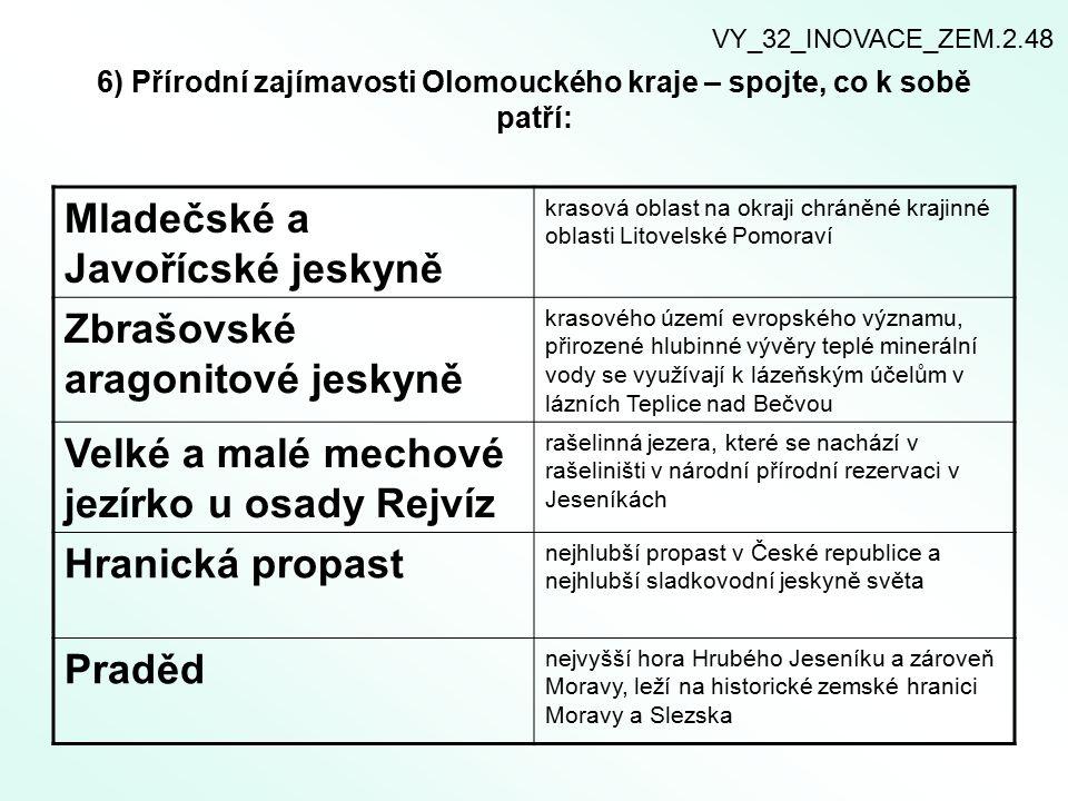 6) Přírodní zajímavosti Olomouckého kraje – spojte, co k sobě patří: