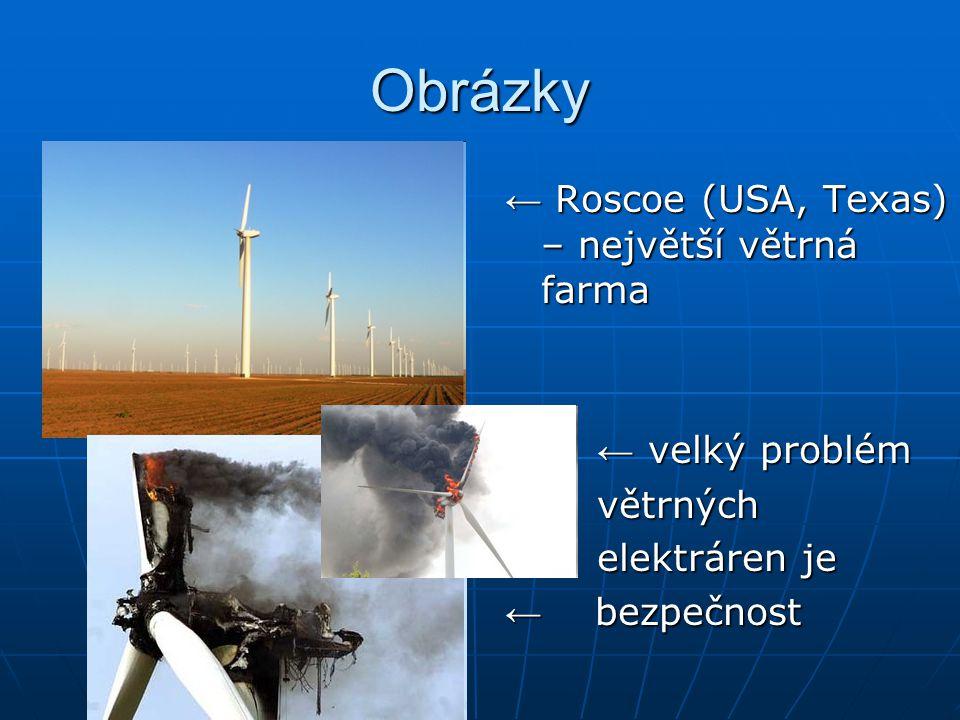 Obrázky ← Roscoe (USA, Texas) – největší větrná farma ← velký problém