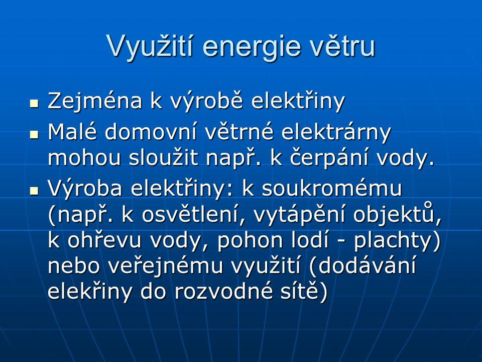 Využití energie větru Zejména k výrobě elektřiny