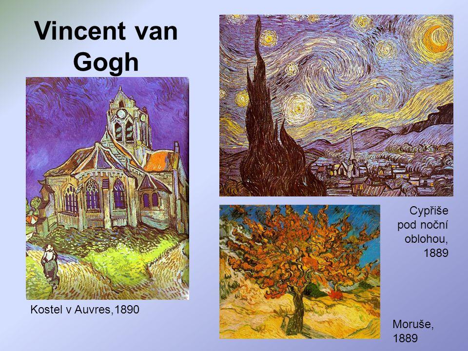 Vincent van Gogh Cypřiše pod noční oblohou, 1889 Kostel v Auvres,1890