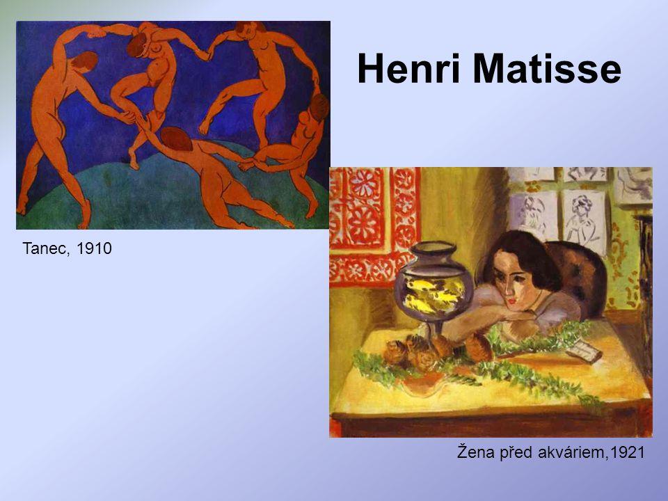 Henri Matisse Tanec, 1910 Žena před akváriem,1921