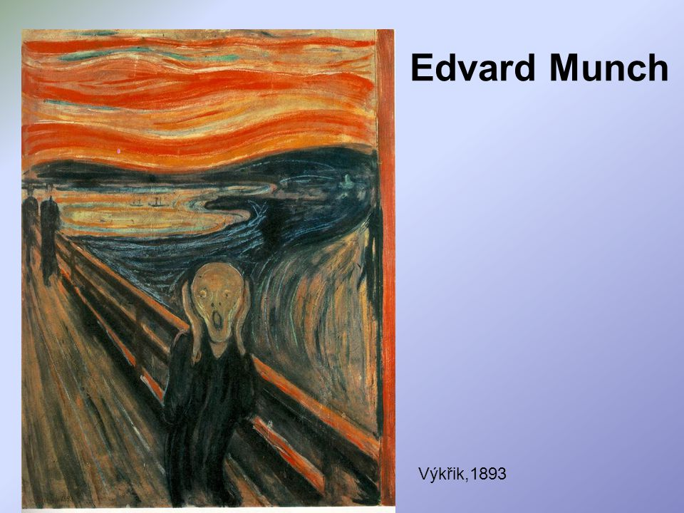 Edvard Munch Výkřik,1893