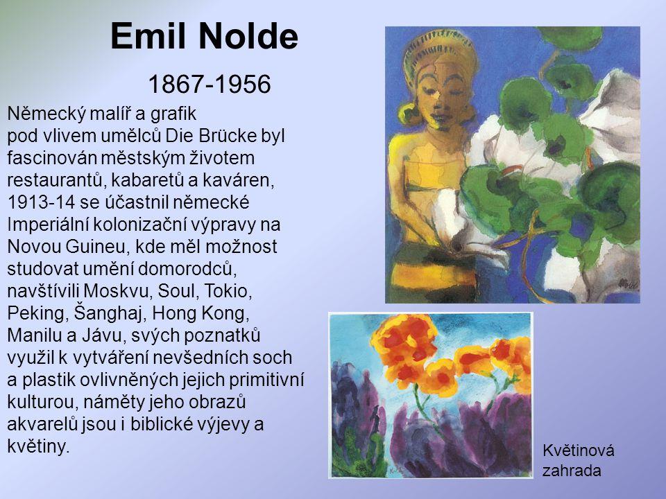 Emil Nolde 1867-1956 Německý malíř a grafik