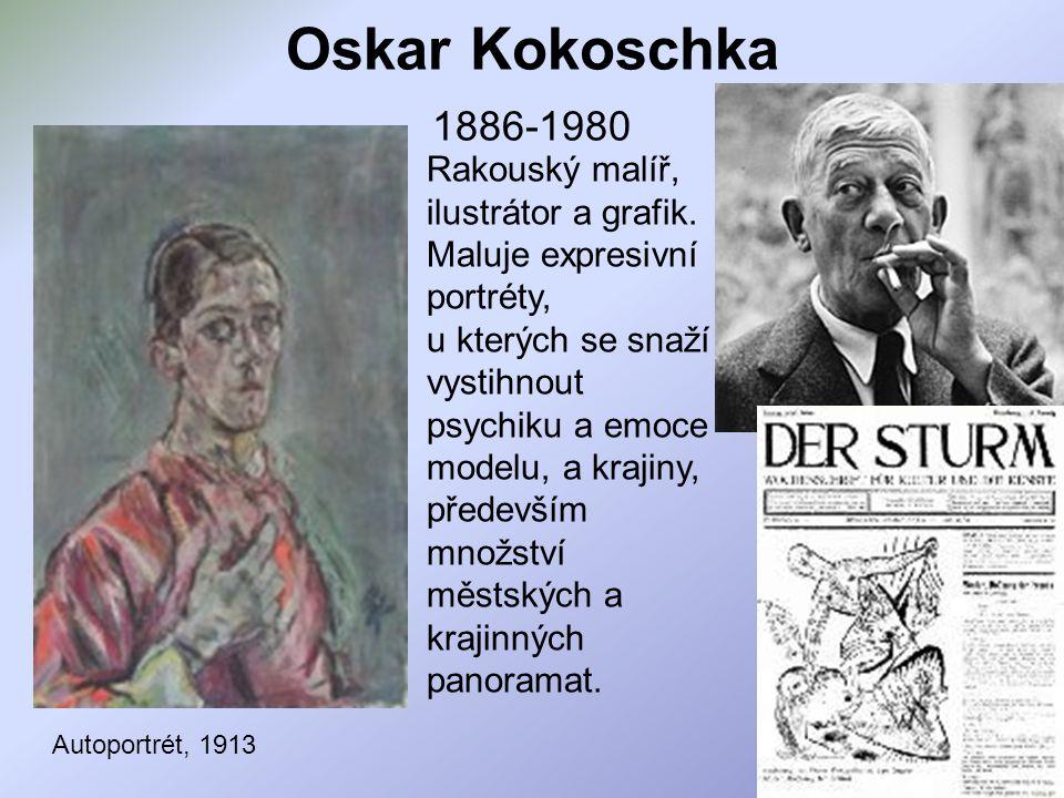 Oskar Kokoschka 1886-1980 Rakouský malíř, ilustrátor a grafik.
