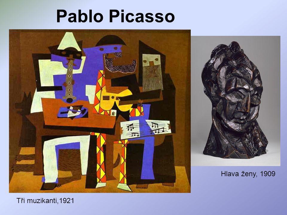Pablo Picasso Hlava ženy, 1909 Tři muzikanti,1921