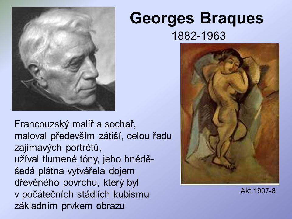 Georges Braques 1882-1963 Francouzský malíř a sochař,