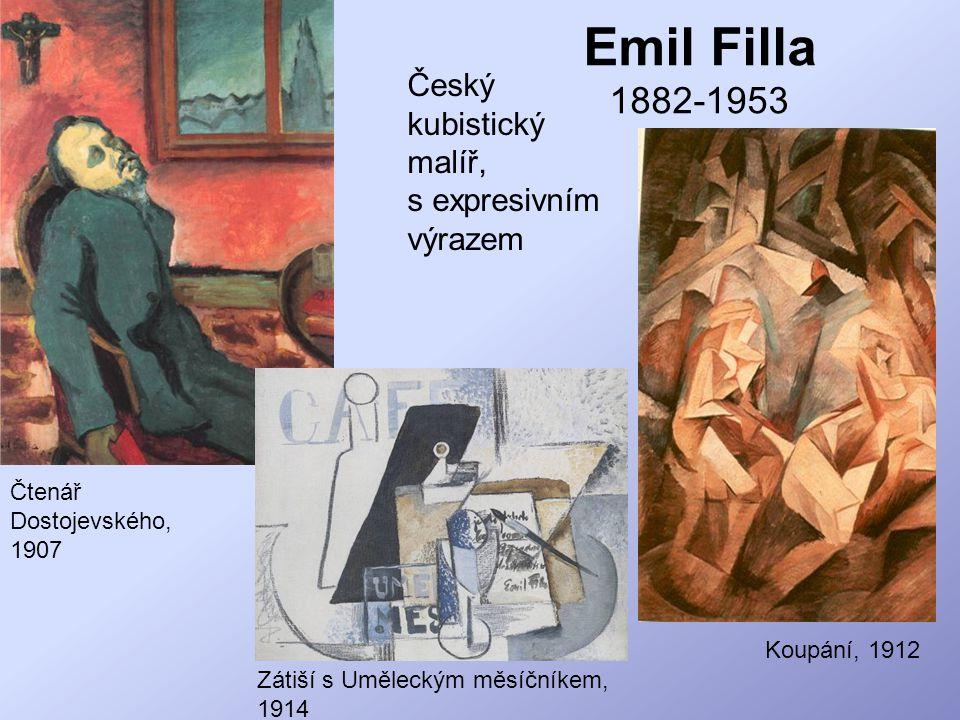 Emil Filla 1882-1953 Český kubistický malíř, s expresivním výrazem