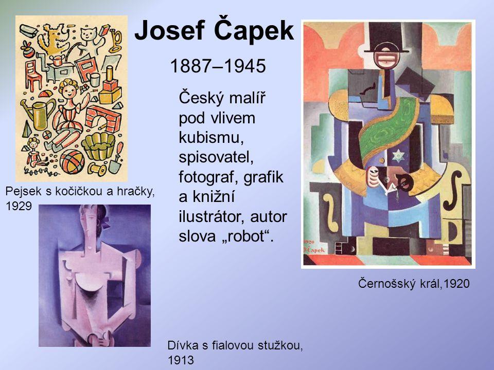 """Josef Čapek 1887–1945 Český malíř pod vlivem kubismu, spisovatel, fotograf, grafik a knižní ilustrátor, autor slova """"robot ."""
