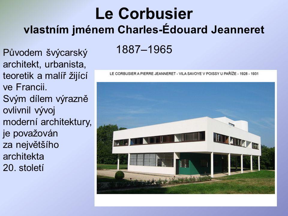 Le Corbusier vlastním jménem Charles-Édouard Jeanneret 1887–1965
