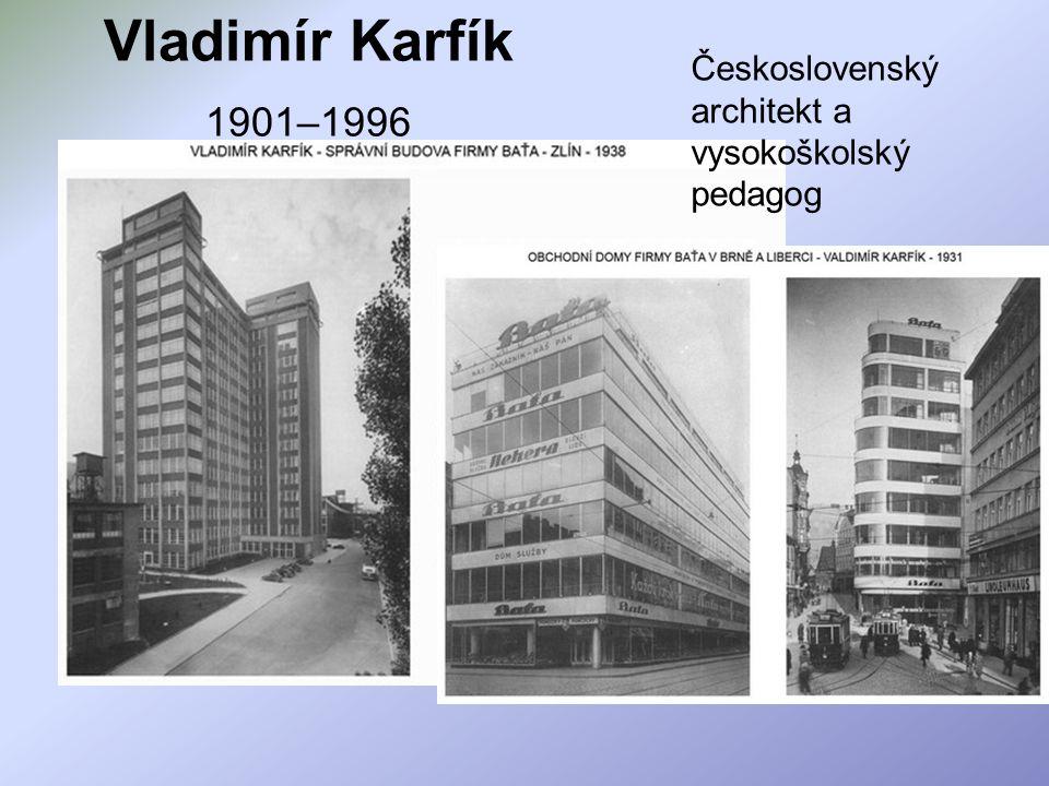 Vladimír Karfík 1901–1996 Československý architekt a vysokoškolský pedagog