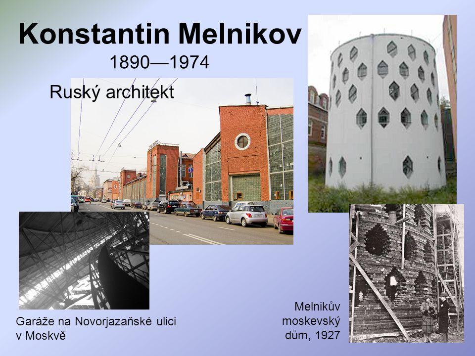 Konstantin Melnikov 1890—1974 Ruský architekt