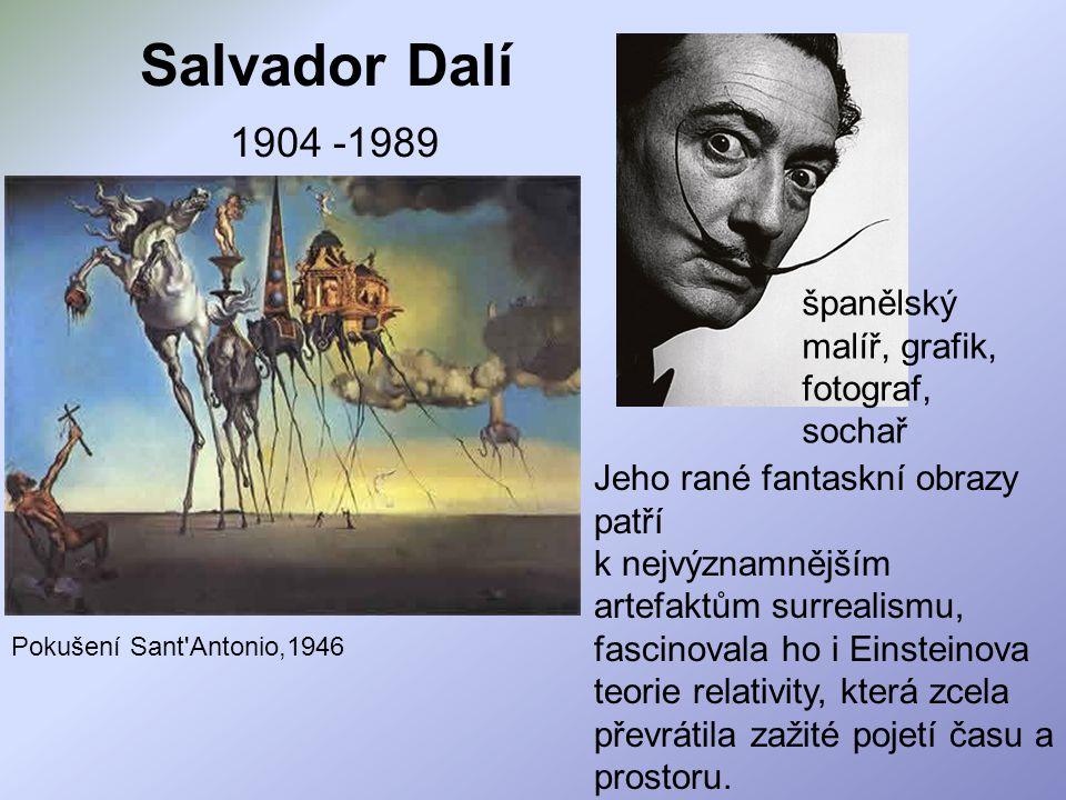 Salvador Dalí 1904 -1989 španělský malíř, grafik, fotograf, sochař