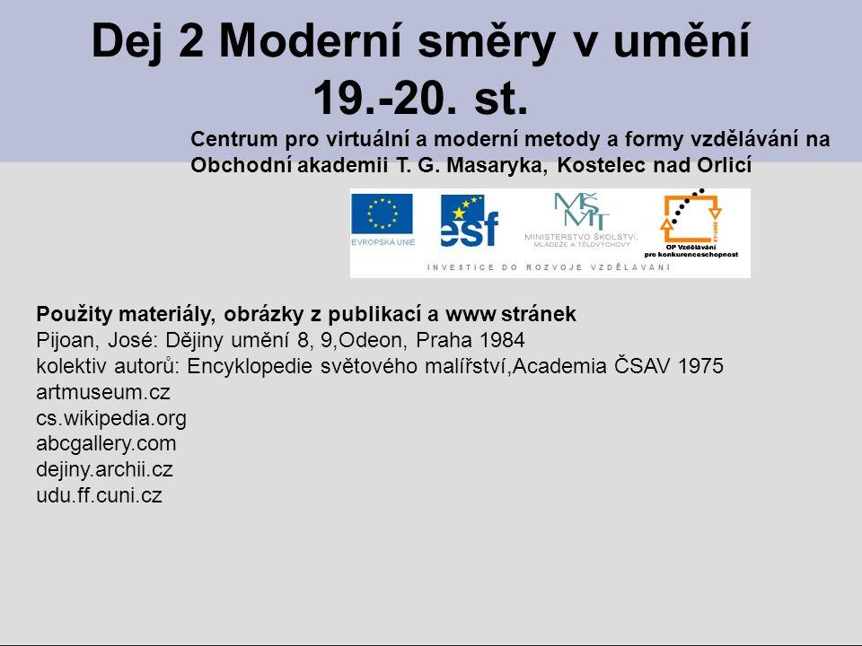 Dej 2 Moderní směry v umění 19.-20. st.