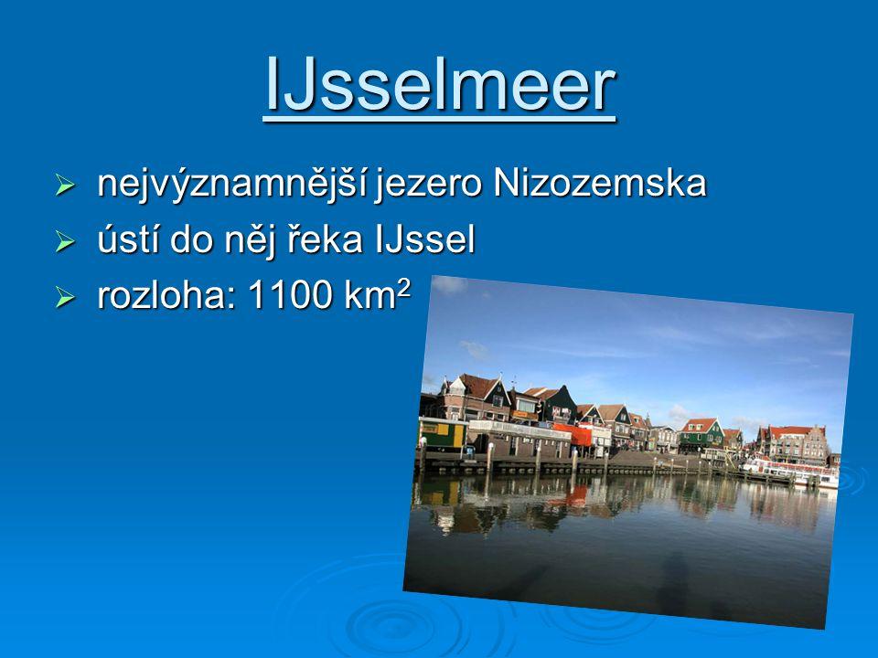 IJsselmeer nejvýznamnější jezero Nizozemska ústí do něj řeka IJssel