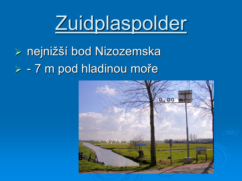 Zuidplaspolder nejnižší bod Nizozemska - 7 m pod hladinou moře