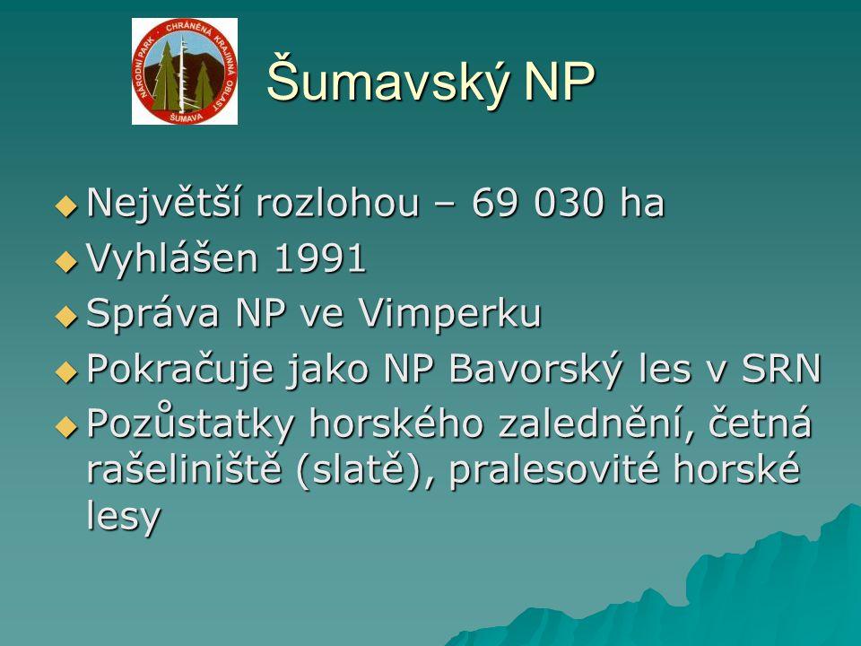 Šumavský NP Největší rozlohou – 69 030 ha Vyhlášen 1991